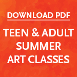 Teen & Adult Summer Art Classes