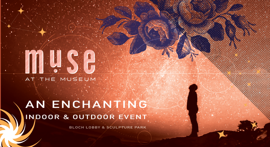This enchanting event will take place both indoor in Bloch Lobby and outdoors in the Sculpture Park. Bites and cocktails are included with your ticket.