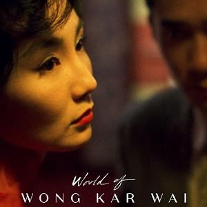 The World of Wong Kar Wai