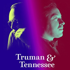Truman and Tennessee: An Intimate Conversation